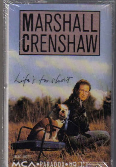 MARSHALL CRENSHAW LIFE'S TOO SHORT NEW OLD STOCK CASSETTE TAPE
