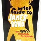 A BRIEF GUIDE TO JAMES BOND - 007 - NIGEL CAWTHORNE - IAN FLEMING - MOVIES - NEW