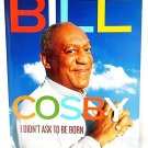 I DIDN'T ASK TO BE BORN - BUT I'M GLAD - BILL COSBY - FAT ALBERT - NEW - BOOKS