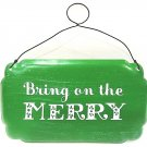 HALLMARK - GREEN - RUSTIC - CHRISTMAS - METAL - SIGN - BRING ON THE MERRY - NEW