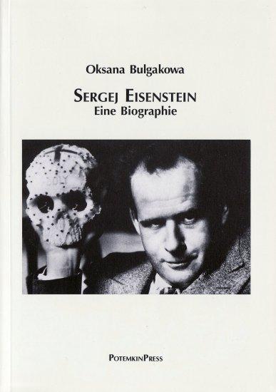 Oksana Bulgakowa: Sergej Eisenstein. Eine Biographie