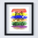 """Teach Inspire Motivate ~ Watercolor Brush Art Print with Quote: 8"""" x 10"""" ~ 3 Prints"""