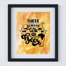 """There is always time for another Beer ~ Watercolor Art Print: 8"""" x 10"""" ~ Alcohol, Malt, Man Cave"""