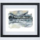 """Not Every Lake Dreams... Watercolor Brush Art Print with Quote: 10"""" x 8"""" ~ Hiking, Boating, Camping"""