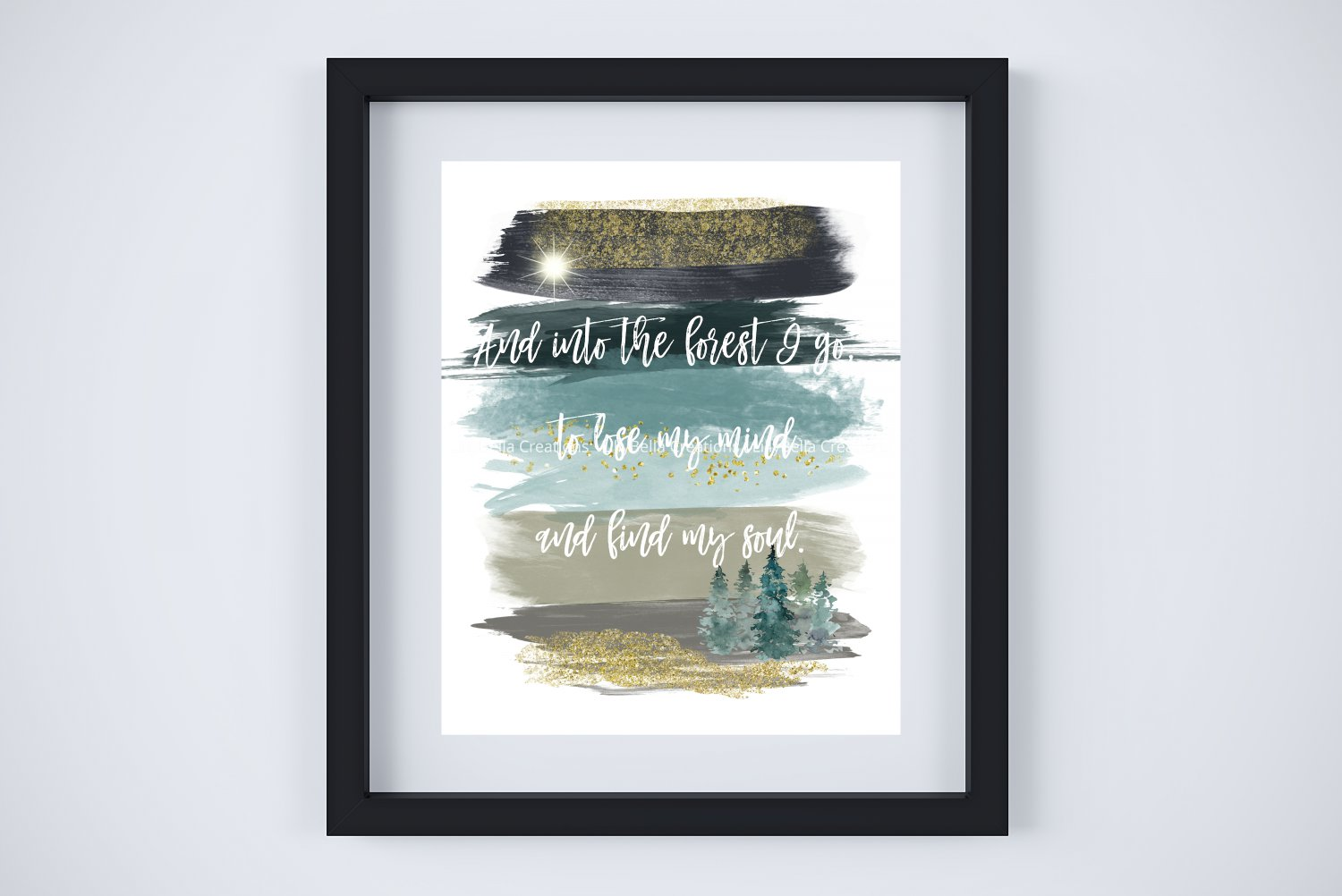 """Into the Forest I Go - Watercolor Brush Art Print w/Quote: 8"""" x 10"""" ~ to lose my mind & find my soul"""