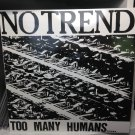 NO TREND LP too many humans