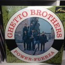 GHETTO BROTHERS LP power fuerza