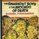 The Snarkout Boys & The Avocado Of Death by Daniel Pinkwater