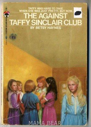 The Against Taffy Sinclair Club by Betsy Haynes