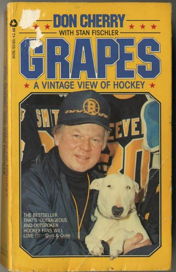 Grapes A Vintage View of Hockey Complete with Photographs by Don Cherry