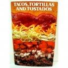 Tacos, Tortillas & Tostados Cookbook