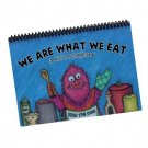 We Are What We Eat - A Kid's Cookbook