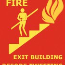 In Case Of Fire Exit Building Before Tweeting About It Humor Funny POSTER 32x24