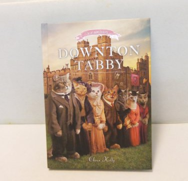 Downton Tabby a parody Chris Kelly hard cover illustrated new cm1496