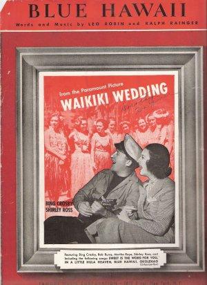 "Sheet Music ""BLUE HAWAII"" Bing Crosby from the Paramount Picture WAIKIKI WEDDING"