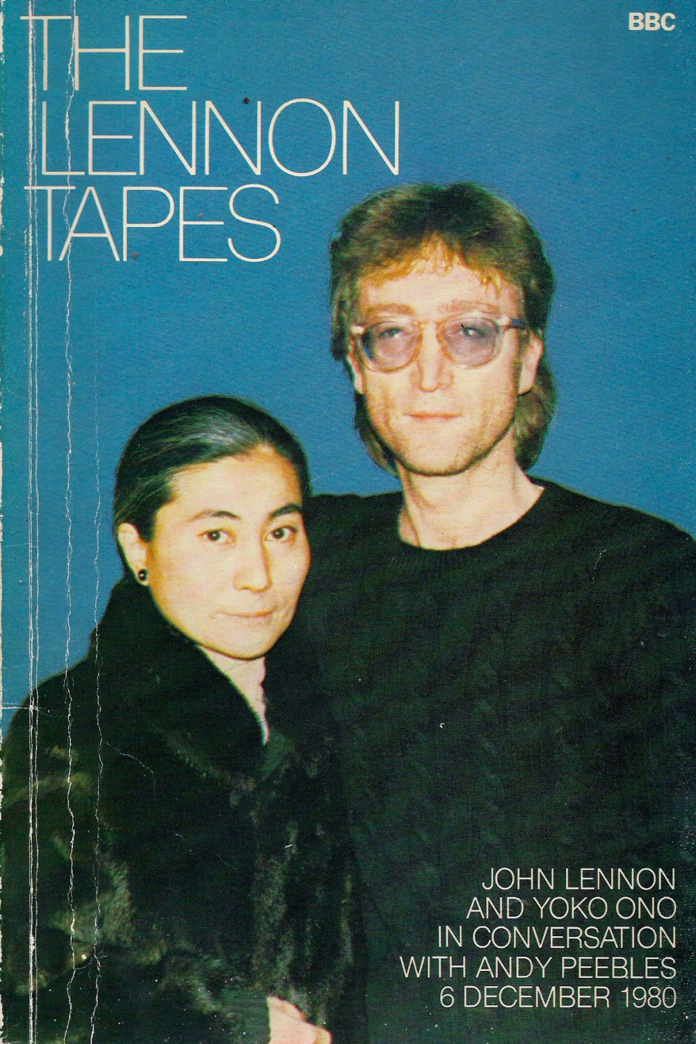 The Lennon Tapes: John Lennon & Yoko Ono in Conversation with Andy Peebles 6 12 1980 by  John Lennon