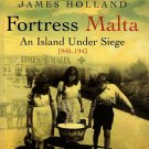 Fortress Malta: An Island Under Siege1940-1943 by Holland James 2004, Paperback