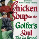 Chicken Soup for the Golfer's Soul, the 2nd Round: Like New
