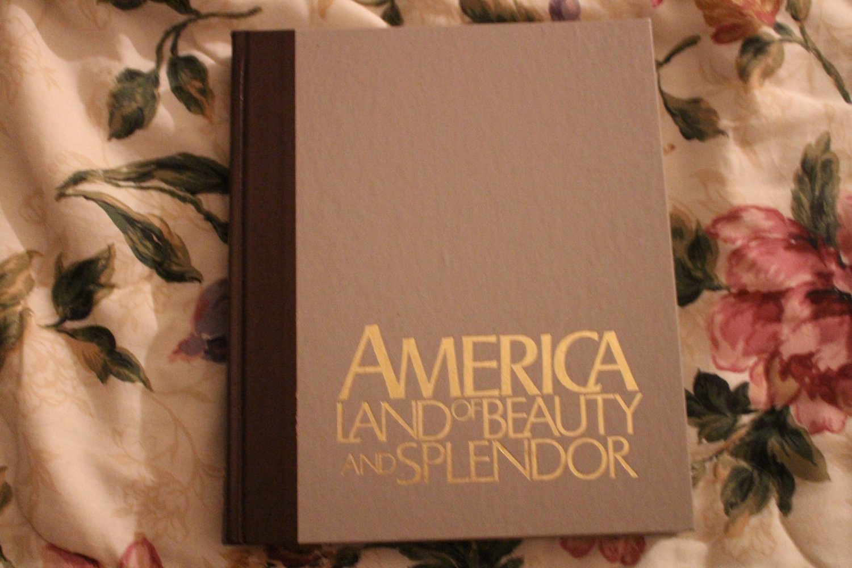 America Land of Beauty and Splendor