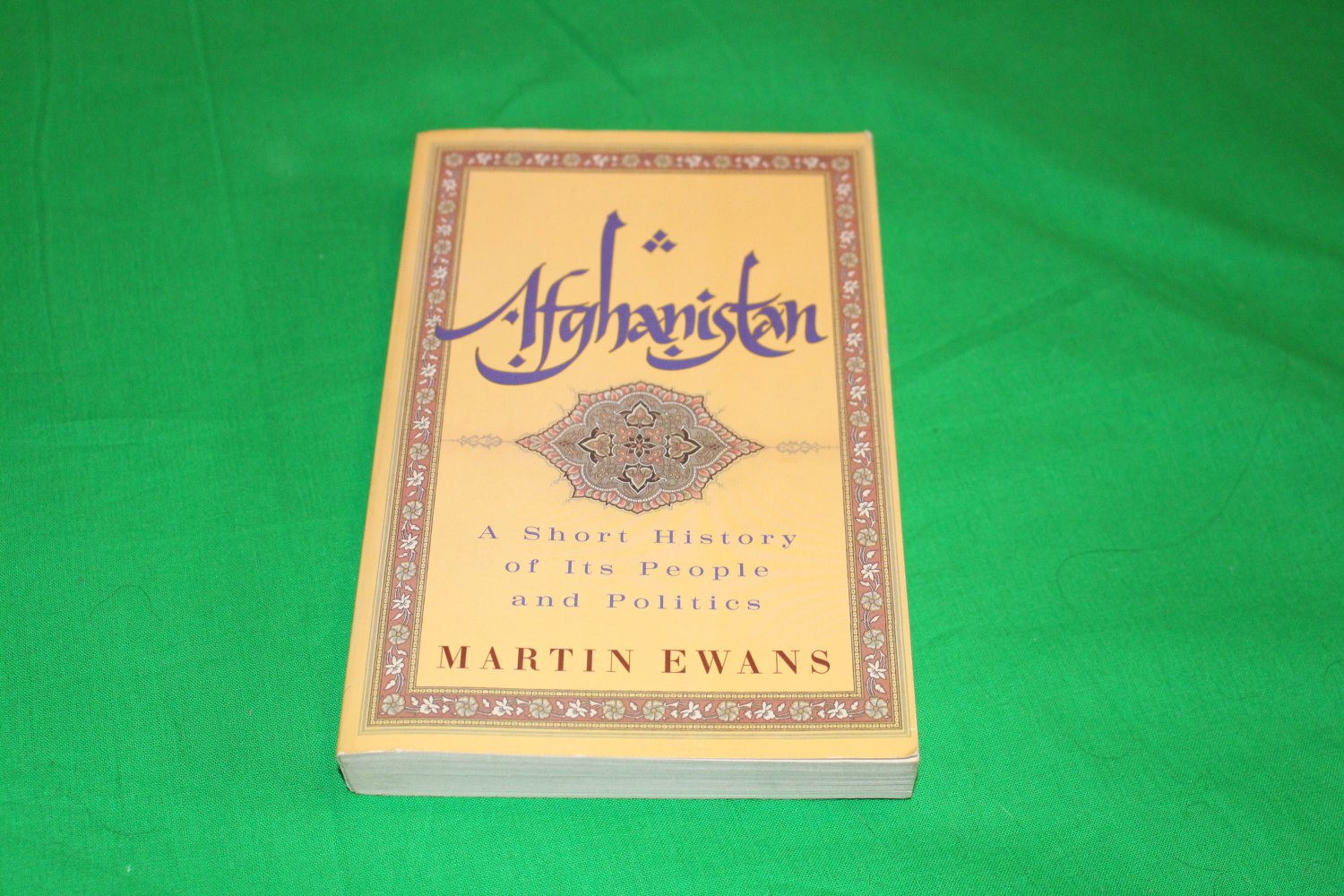 Afghanistan A Short History of its People and Politics by Martin Ewans 2002