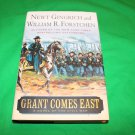 Grant Comes East A Novel of the Civil War by Newt Gingrich and William R. Forstchen