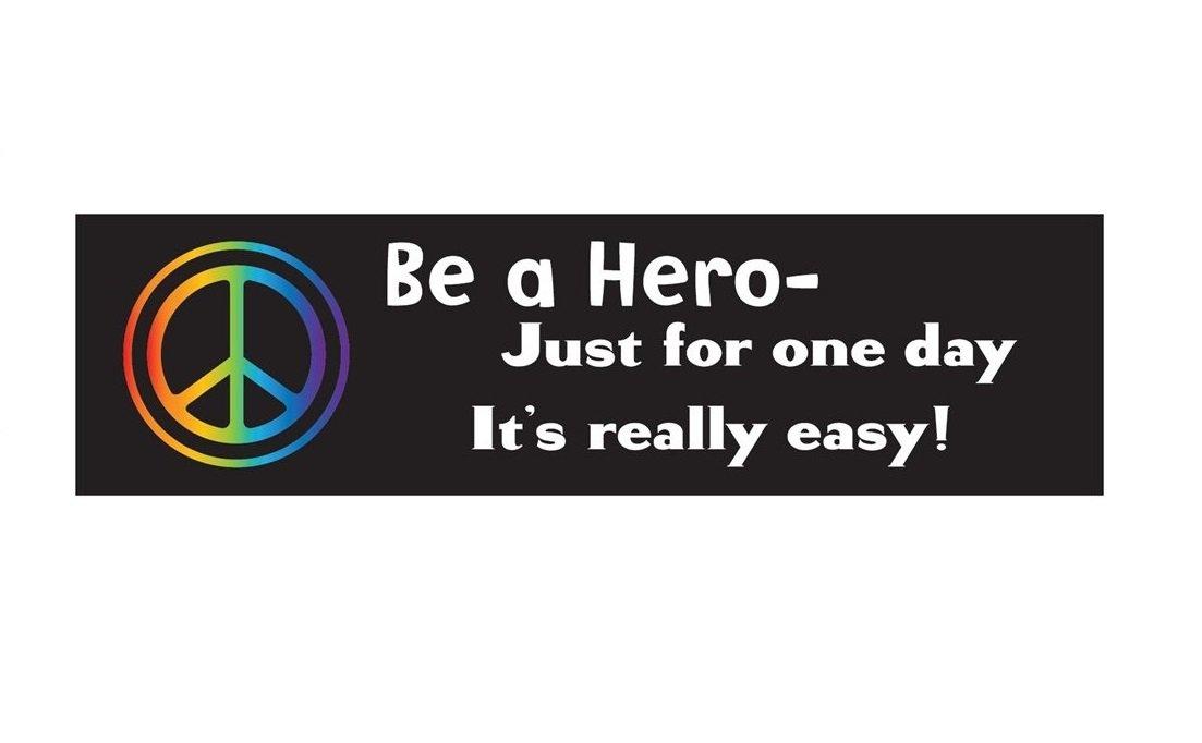 Be A Hero Bumper Sticker