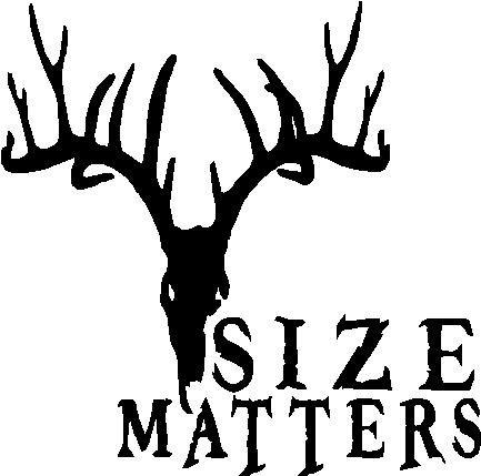 Size Matters deer hunting custom vinyl graphic 6x6 inch