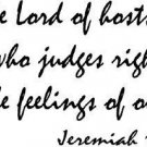Jeremiah 11:20 Vinyl Wall Art, the O Lord of Hosts, It Is He Who Judges Right...