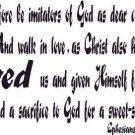 Ephesians 5:1-2, Vinyl Wall Art, Be Imitators of God, Christ Loved Us Gave Hi...