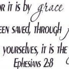 Ephesians 2:8, Vinyl Wall Art, It Is By Grace You Have Been Saved, Gift of God