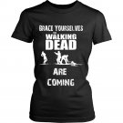Walking dead are coming funny women shirt