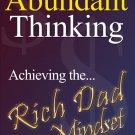 Abundant Thinking - Achieving the Rich Dad Mindset