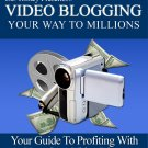 Video Blogging Your Way To Millions