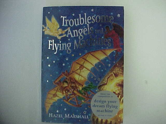 Troublesome Angels and Flying Machines - Hazel Marshall