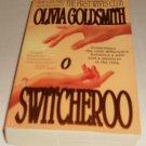 Switcheroo : A Novel by Olivia Goldsmith (1999, Paperback)