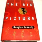 The Big Picture by Douglas Kennedy (1997, Hardcover)