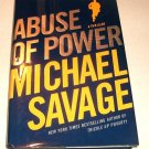 Abuse of Power by Michael Savage (2011, Hardcover)