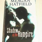 Shadow of the Vampire by Meagan Hatfield (2010, Paperback)