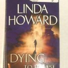 Dying to Please by Linda Howard (2002, Paperback)