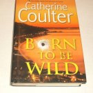 Thorndike Core: Born to Be Wild by Catherine Coulter (2007, Hardcover)