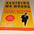 Avoiding Mr. Wrong : (And What to Do If You Didn't) by Stephen Arterburn...