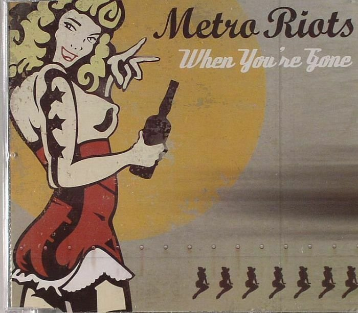 METRO RIOTS, WHEN YOU'RE GONE,NEW, 3 Track, Promo CD Single, Picture Sleeve,