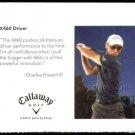 CHARLES HOWELL III 2006 CALLAWAY PROMO PGA TOUR GOLF CARD CHUCKY THREE STICKS