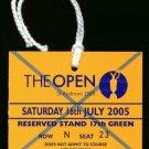 2005 BRITISH OPEN ST ANDREWS ROAD HOLE TICKET BADGE TIGER WOODS CHAMPION SAT