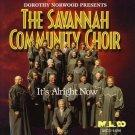 It's Alright Now * by The Savannah Community Choir (CD, Jul-1998, Malaco)