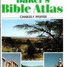 Baker's Bible Atlas [Hardcover] [Jan 01, 1979] Charles F. Pfeiffer; E. Leslie Ca