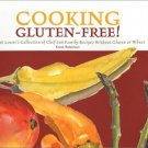 NEW Cooking Gluten-Free! A Food Lover's Collection of Chef and Family Recipes
