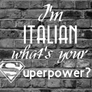 I'm Italian What's Your Superpower?