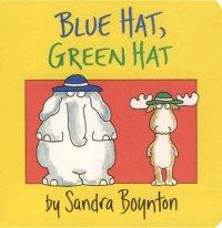 """""""Blue Hat, Green Hat"""" by Sandra Boynton"""