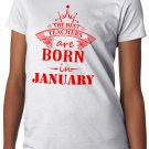 The best teachers are born in January Women's T-Shirt